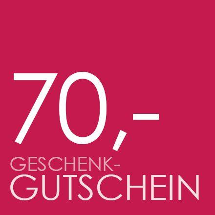 GESCHENK-GUTSCHEIN 70,- €