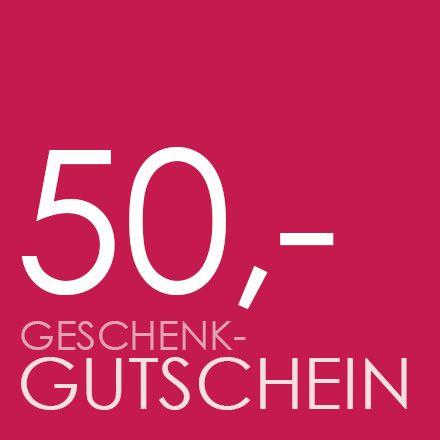 GESCHENK-GUTSCHEIN 50,- €