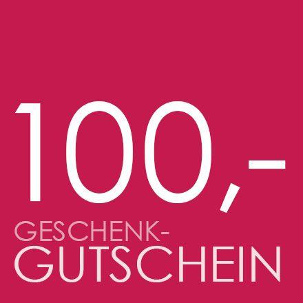 GESCHENK-GUTSCHEIN 100,- €